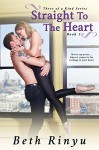 Straight To The Heart (Three Of A Kind Book 3) - Beth Rinyu