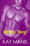 Moto Boy - Kay Manis