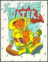 I Love Water - Shelly Nielsen, Julie Berg