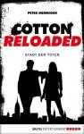 Cotton Reloaded - 17: Die Stadt der Toten - Peter Mennigen