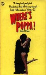 Where's Poppa? - Robert Klane
