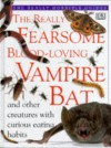 The Really Fearsome Blood Loving Vampire Bat (The Really Horrible Guides) - Frank Greenaway