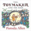 The Toymaker and the Bird - Pamela Allen