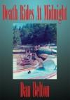 Death Rides At Midnight - Dan Belton
