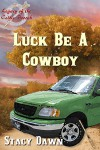 Luck be a Cowboy (The Legacy Of The Celtic Brooch) - Stacy Dawn