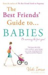 The Best Friends' Guide to Babies - Vicki Iovine