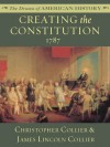 Creating the Constitution: 1787 (The Drama of American History Series) - James Lincoln Collier, Christopher Collier
