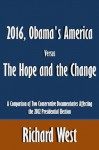2016, Obama's America Versus The Hope and the Change: A Comparison of Two Conservative Documentaries Affecting the 2012 Presidential Election [Article] - Richard West