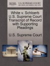 White V. Schloerb U.S. Supreme Court Transcript of Record with Supporting Pleadings - (United States) Supreme Court