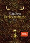 Der Bücherdrache: Roman - Walter Moers