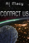 Contact Us: A Jake Corby Sci-Fi Thriller - Al Macy