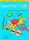 Superstart Cello: A Complete Method For Beginner Cellists - Mary Cohen, William Bruce