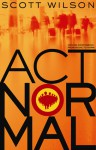 Act Normal: Moving Compassion from Niche to Norm - Scott Wilson, Pat Springle