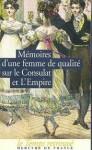 Mémoires d'une femme de qualité sur le consulat et l'Empire - Anonymous, Ghislain de Diesbach