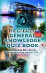 Greatest General Knowledge Quiz Book - Chris Cowlin
