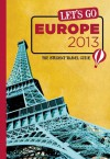 Let's Go Europe 2013: The Student Travel Guide - Harvard Student Agencies, Inc.
