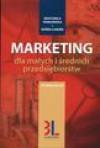 Marketing dla małych i średnich przedsiębiorstw - Bratumiła Pawłowska