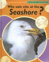 Who Eats Who at the Seashore? - Moira Butterfield