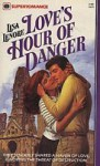 Love's Hour of Danger - Lisa Lenore