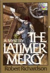 The Latimer Mercy - Robert Richardson