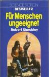 Für Menschen ungeeignet - Robert Sheckley