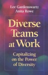 Diverse Teams at Work: Capitalizing on the Power of Diversity - Lee Gardenswartz, Anita Rowe