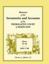 Abstracts of the Inventories and Accounts of the Prerogative Court of Maryland, 1699-1708 Libers 25-28 - Vernon L. Skinner Jr.