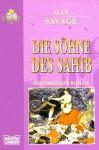 Die Söhne Des Sahib. Historischer Roman - Alan Savage
