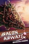 Dragon Airways - Brian Rathbone, Jamie Noble, Andrea Howe