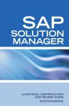 Unofficial SAP Solution Manager Interview Questions: SAP Solution Manager Certification Review - Terry Sanchez-Clark