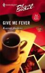 Give Me Fever - Karen Anders