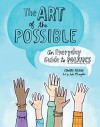 The Art of the Possible: An Everyday Guide to Politics - Edward Keenan, Julie McLaughlin