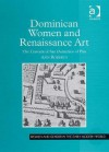 Dominican Women and Renaissance Art: The Convent of San Domenico of Pisa - Ann Roberts
