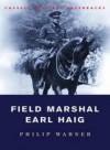 Field Marshal Earl Haig (Cassell Military Paperbacks) - Philip Warner