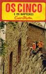 Os Cinco e os Raptores (Os Cinco, #14) - Enid Blyton, Maria da Graça Moctezuma