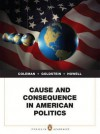 Cause and Consequence in American Politics Plus Mypoliscilab -- Access Card Package with Etext -- Access Card Package - John J. Coleman, Kenneth M. Goldstein, William G. Howell