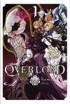 Overlord, Vol. 1 - manga (Overlord Manga) - Satoshi Oshio, Kugane Maruyama