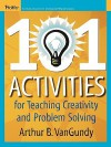 101 Activities for Teaching Creativity and Problem Solving - Arthur B. Vangundy