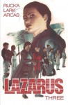 Lazarus Volume 3: Three - Greg Rucka, Michael Lark