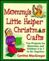 Mommy's Little Helper Christmas Crafts - Cynthia McGreggor