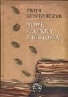 Nowe kłopoty z historią - Piotr Gontarczyk