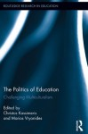 The Politics of Education: Challenging Multiculturalism (Routledge Research in Education) - Christos Kassimeris, Marios Vryonides