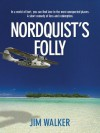 Nordquist's Folly - Jim Walker