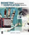 Biometric Technologies And Verification Systems - John R. Vacca