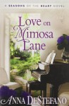 Love on Mimosa Lane (A Seasons of the Heart Novel) Paperback January 21, 2014 - Anna DeStefano
