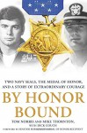 By Honor Bound: Two Navy SEALs, the Medal of Honor, and a Story of Extraordinary Courage - Tom Norris, Mike Thornton, Dick Couch