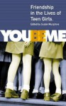 You Be Me: Friendship in the Lives of Teen Girls - Susan Musgrave, Anne Fleming, Aislinn Hunter, Judith Kalman, Lydia Kwa