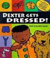 Dexter Gets Dressed! - Ken Wilson-Max