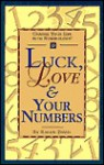 Luck, Love & Your Numbers: Change Your Life with Numerology! - Karen David, Eileen Nauman, Claire Gerus