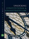 Unlocking Constitutional & Administrative Law - Mark Ryan, Steve Foster